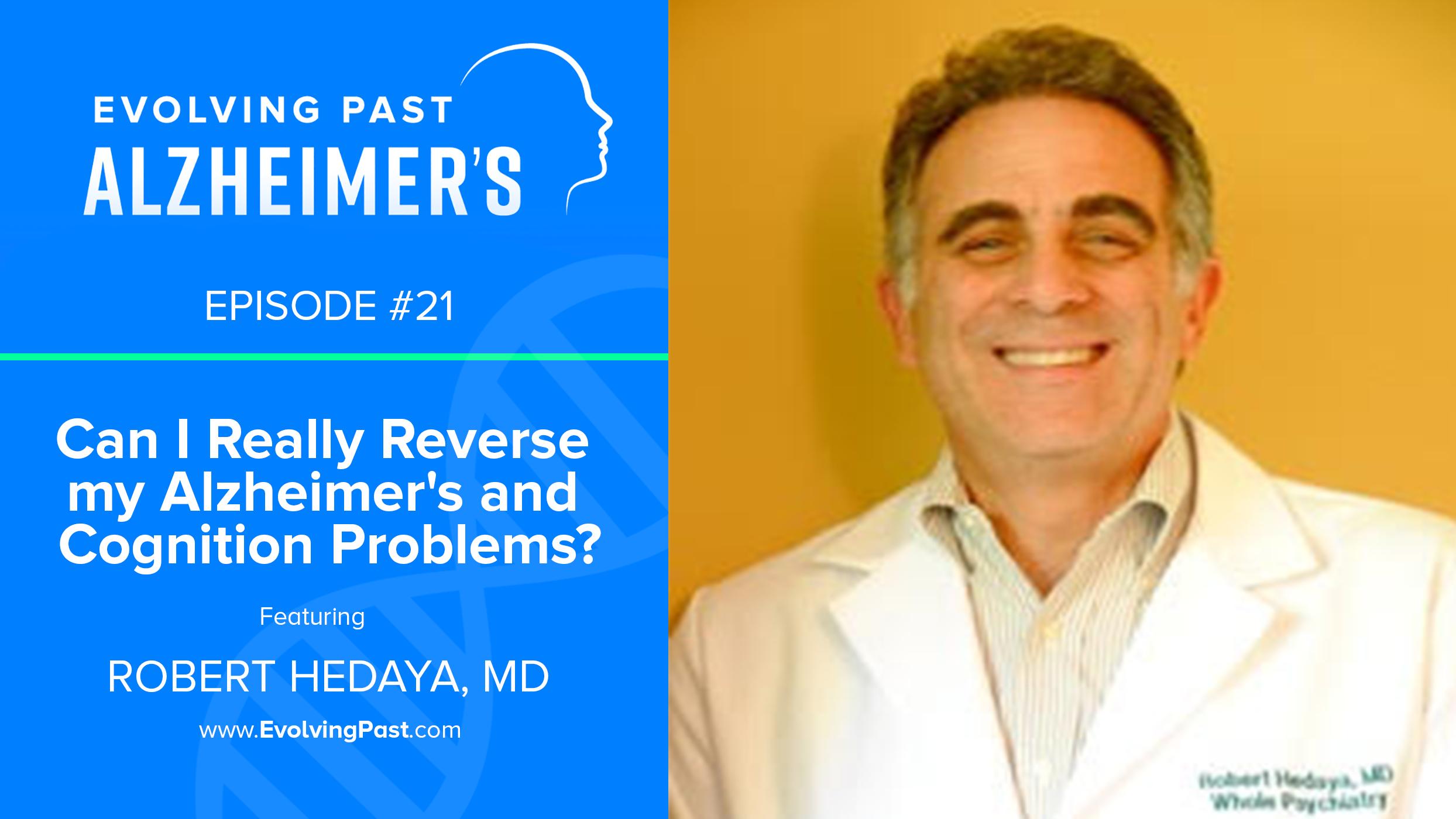 Evolving Past Alzheimer's - Episode 21 Robert Hedaya