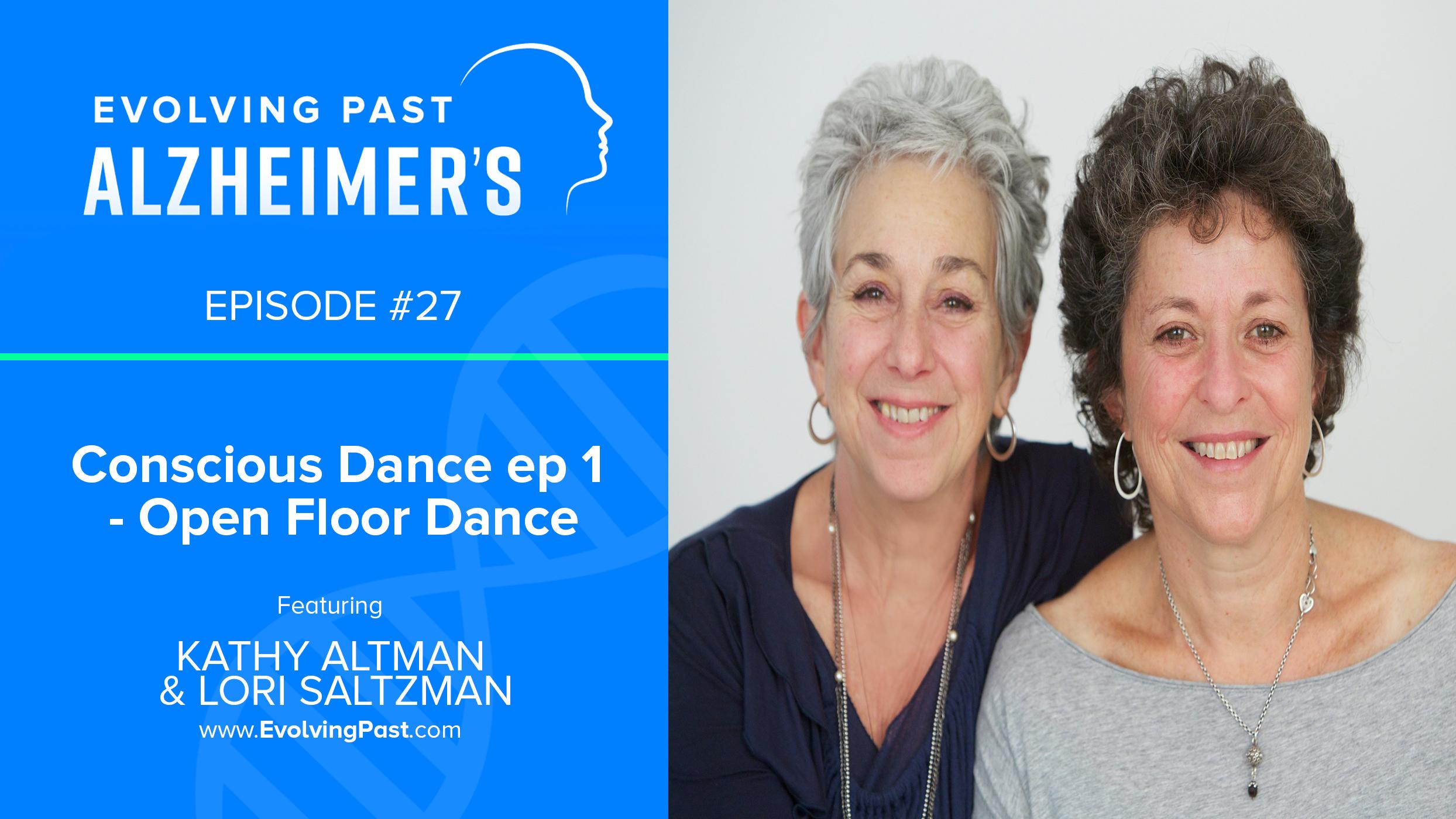 Evolving Past Alzheimers - Episode 27 Open Floor Dance