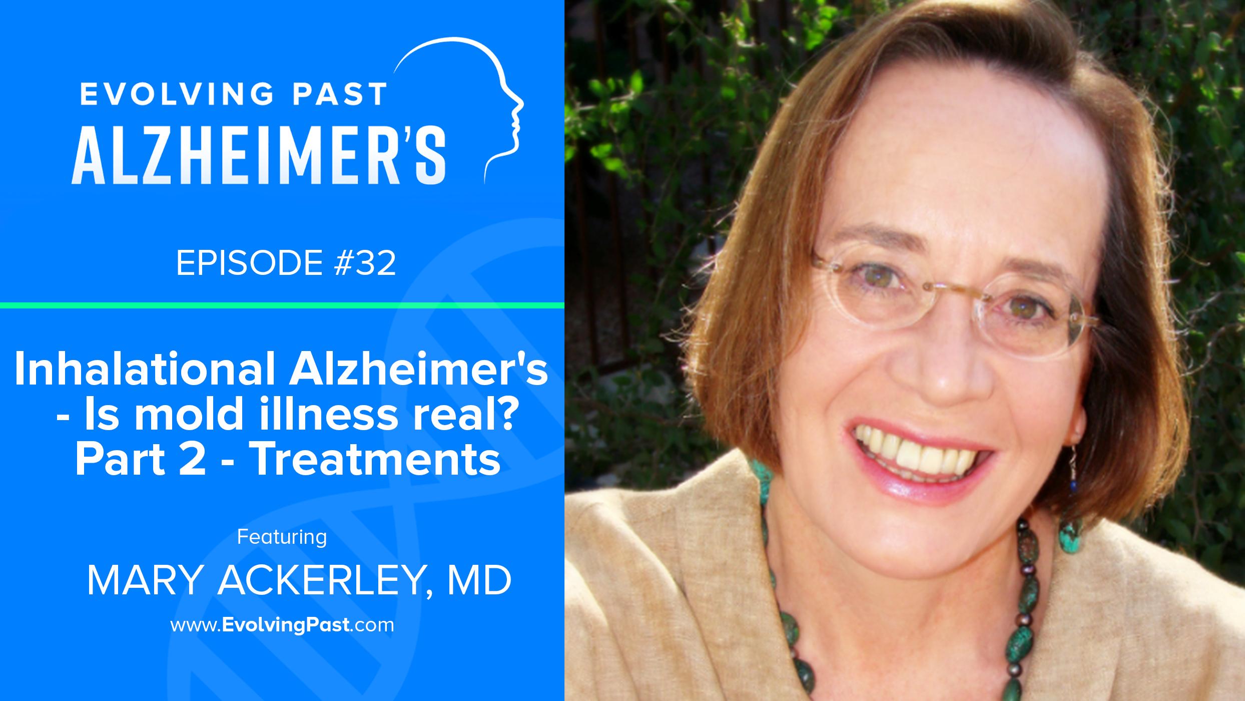 Evolving Past Alzheimer's EPISODE 32 Mary Ackerley 2